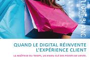 LIVRE BLANC | Quand le digital réinvente l'expérience client