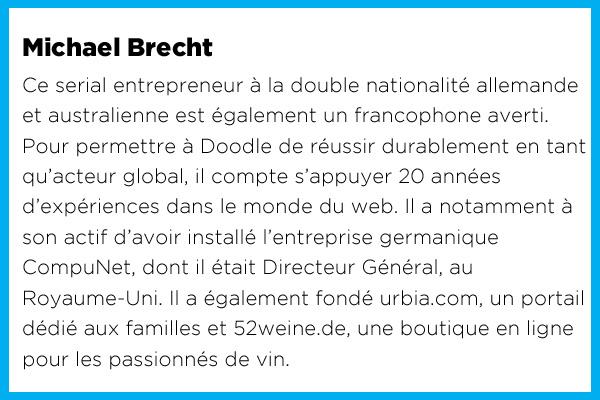 Michael Brecht, CEO de Doodle : « Mon but, c'est que l'on dise bientôt « je vais prendre un Doodle », plutôt qu'un rendez-vous »