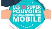 Infographie – Les 10 super pouvoirs du collaborateur mobile