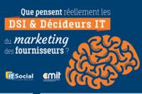 Infographie : Que pensent réellement les DSI & Décideurs IT du marketing des fournisseurs ?