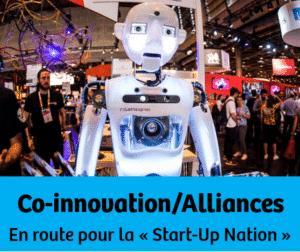 Co-innovation/Alliances - En route pour la « Start-Up Nation »