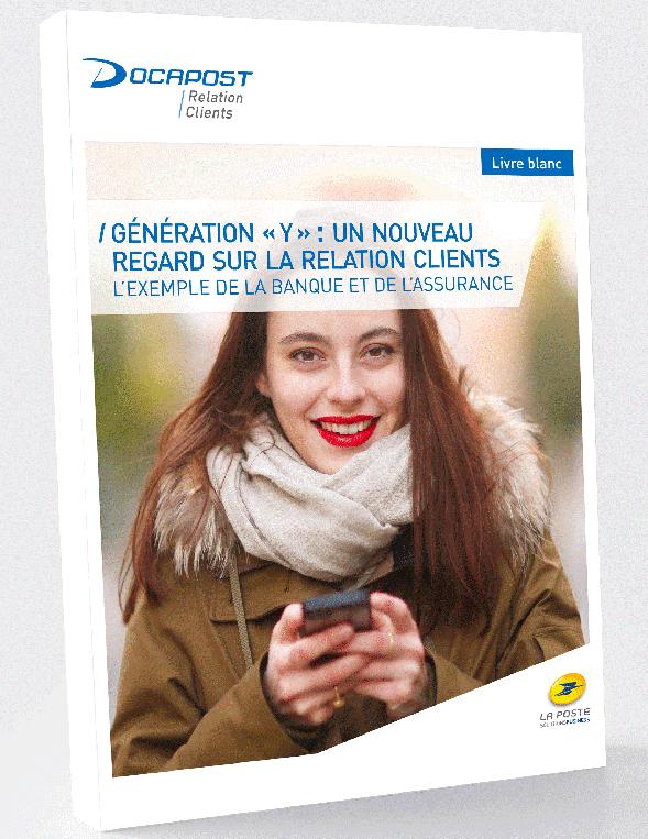 Génération « y » : un nouveau regard sur la relation clients