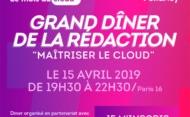 ★ Grand Dîner de la rédaction :  La DSI et l'innovation au service du client :  quelles sont les nouvelles accélérations permises par le Cloud en 2019 ?