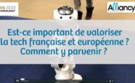 [VivaTech 2019] : Pourquoi est-ce important de valoriser la tech européenne et française ? Comment y parvenir ?