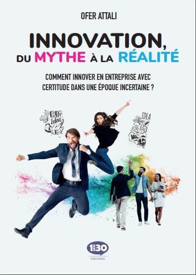 « Innovation, du mythe à la réalité » vient de paraître