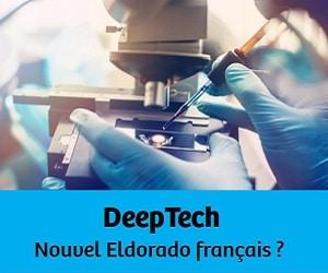Deep Tech : Nouvel Eldorado français?
