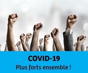 COVID-19 : Plus forts ensemble !