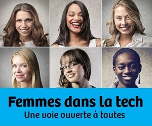 [Dossier] Femmes dans la tech, une voie ouverte à toutes !