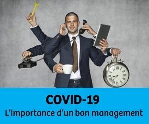 COVID-19 : L'importance d'un bon management