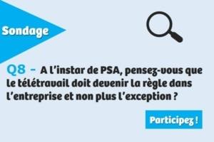 A l'instar de PSA, pensez-vous que le télétravail doit devenir la règle dans l'entreprise et non plus l'exception ?