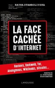 Rayna Stamboliyska, La face cachée d'internet : hackers, darknet…, 7 juin 2017.