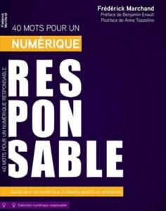 40-mots-pour-un-numérique-responsable-»-de-Frédérick-Marchand