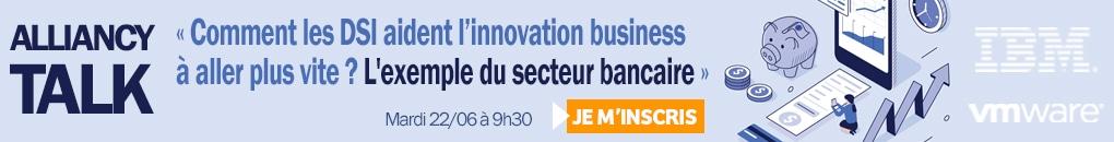 Alliancy TALK - DSI et innovation business : l'exemple du secteur bancaire