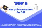 Top 5 des préoccupations du DSI_