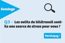 Les outils du télétravail sont-ils une source de stress pour vous ?