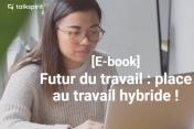 Futur du travail : place au travail hybride !