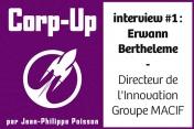 [Podcast] Echange avec Erwann Bertheleme directeur innovation, MACIF