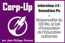 Corp-Up interview #3 : Somalina Pa Responsable du 110 bis, lab d'innovation de l'Education nationale