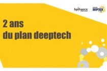 Bilan du plan deeptech lancé il y a deux ans par Bpifrance.