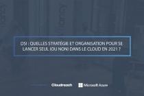 [Alliancy Inspiration] DSI : Quelles stratégie et organisation pour se lancer seul (ou non) dans le cloud en 2021 ?